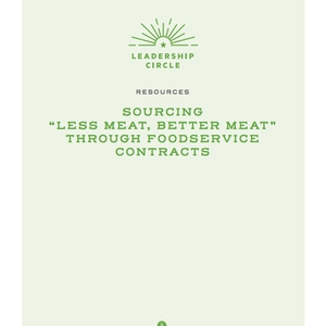 "Sourcing ""Less Meat, Better Meat"" Through Foodservice Contracts"