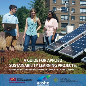 A Guide for Applied Sustainability Learning Projects: Advancing sustainability outcomes on campus and in the community